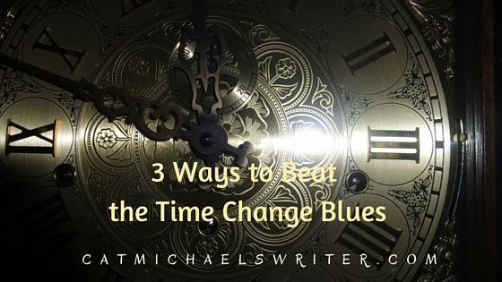 3 ways to beat time-change blues - Cat Michaels