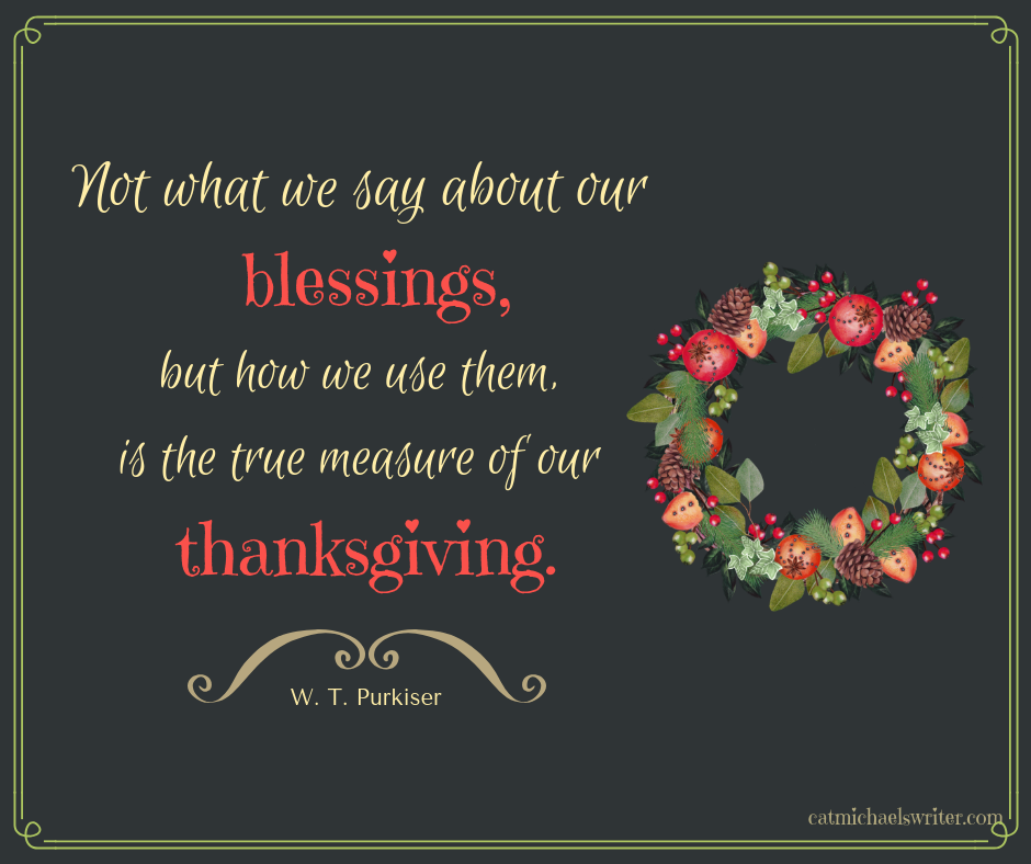 Tis the Season: Family, Friends, Food, Blessings ~ catmichaelswriter.com
