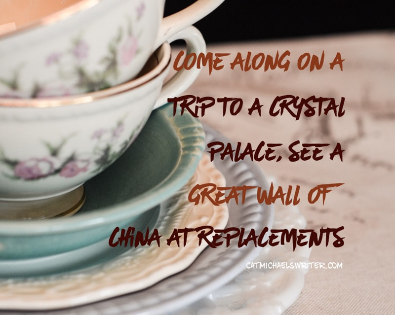 Crystal Palace and Great Wall of China at Replacements @ catmichaelswriter.com