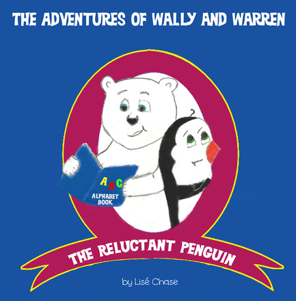 Book Cover: Adventures of Wally and Warren: by Lise Chase:Drawing of a Polar Bear and Penguin reading a book