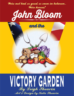 Book Cover: John Bloom and the Victory Garden, by Leigh Shearin ~ PowerfulWWII story for boys - history, food, and coming of age~ Review by Cat Michaels