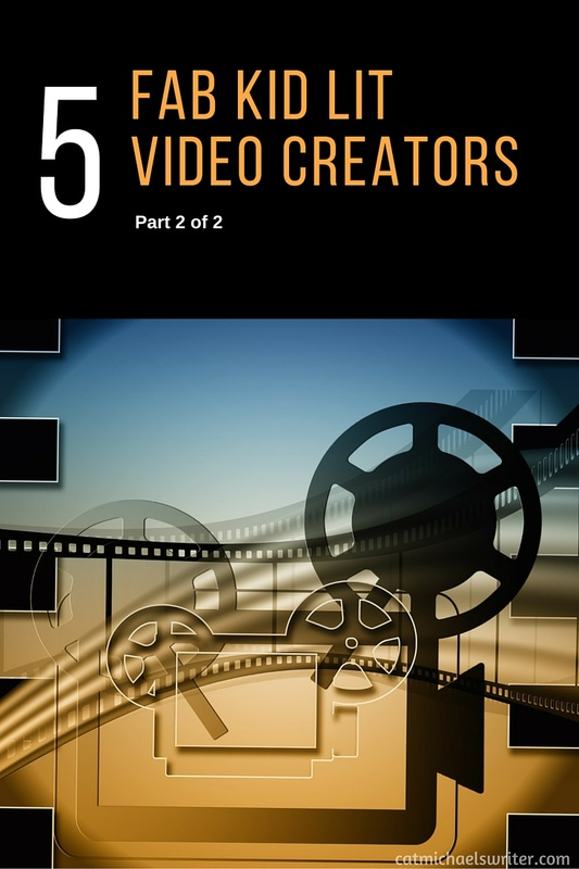 5 Fab Kid Lit Video Creators to inspire you -catmichaelswriter.com