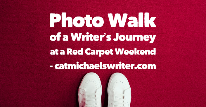 Photo Walk of a Writer's Journey to a Red Carpet Weekend - catmichaelswriter.com